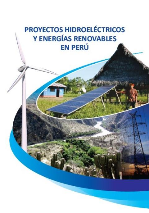 Folleto: Proyectos hidroeléctricos y energías renovables en Perú