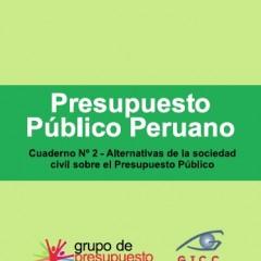 Presupuesto Público Peruano – Cuaderno Nº 02 – Alternativas de la sociedad civil sobre el Presupuesto Público