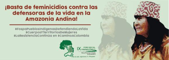 Foro Social Panamazónico condena feminicidio político contra Olivia Arévalo Lomas