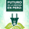 Estudio: Futuro de la Energía en el Perú – Estrategias Energéticas Sostenibles