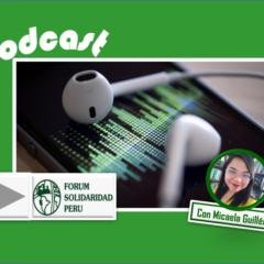Podcast: Del «Baguazo» al abandono de los Pueblos Indígenas frente al Covid-19 (FSP)