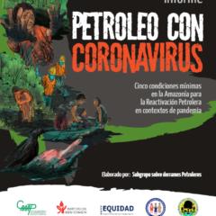 Solo una «Vacuna Verde» salvará a la Amazonia de mortal combinación de petróleo con coronavirus. Presentan Informe ante reactivación petrolera