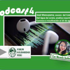 Escucha el Podcast: Loreto se moviliza a defender el Río Nanay, mañana martes 25 de agosto