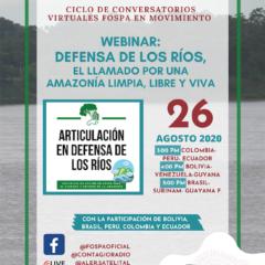 Ya viene el webinar: Defensa de los Ríos, el llamado por una Amazonía limpia, libre y viva