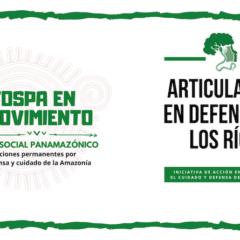 Foro de Articulación en defensa de los Ríos intercambió acciones por una Amazonía limpia, libre y viva