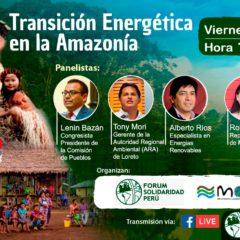 Foro Virtual Abierto: ¿Es posible una transición energética en la Amazonía? (Viernes 9 de octubre, 10 am.)